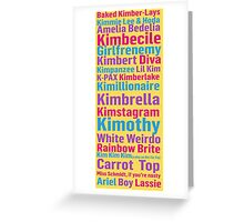 All of Titus' Nicknames for Kimmy Schmidt Greeting Card