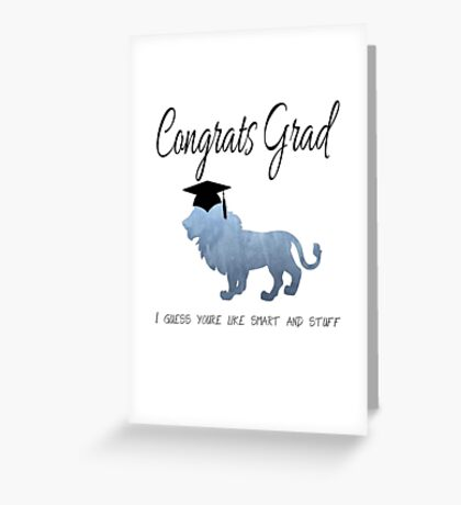 """I Guess You're Smart - Graduation"" Greeting Card Greeting Card"