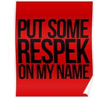 Put some respek on my name - version 1 - black Poster