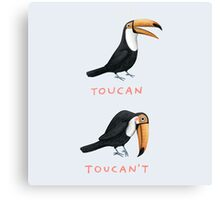 Toucan Toucan't Canvas Print