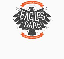 Where Eagles Dare Unisex T-Shirt
