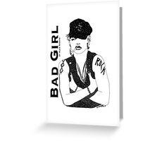 BAD GIRL Greeting Card