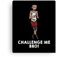 The Running Man Challenge - Challenge me Bro! Canvas Print
