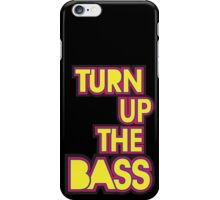 Turn Up The Bass iPhone Case/Skin