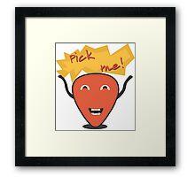 Pick me Framed Print