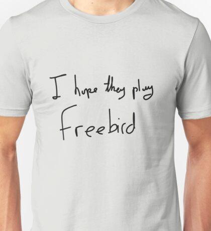 I Hope They Play Freebird -Black Unisex T-Shirt