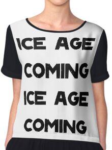 Ice Age Coming -Black Chiffon Top