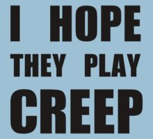 I hope they play CREEP- Black One Piece - Short Sleeve