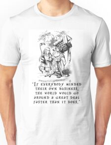 If everybody minded their own business Unisex T-Shirt