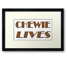 Chewie Lives Framed Print