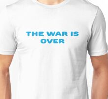 The War Is Over Peace Love T-Shirts Unisex T-Shirt