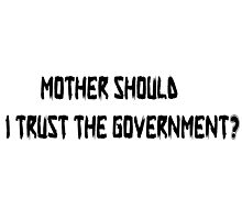 Pink Floyd Mother Should I Trust The Government T Shirt Photographic Print