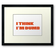 Dumb Stupid Simple Funny Cool Orange Tetx Framed Print