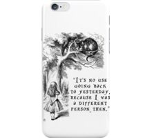 No use going back to yesterday iPhone Case/Skin