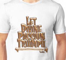 Let Divine Passion Triumph - Rumi Unisex T-Shirt