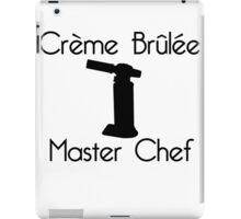 Crème Brûlée Master Chef iPad Case/Skin