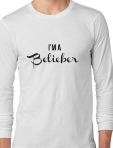 I'm A Belieber Long Sleeve T-Shirt