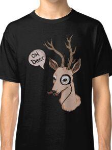 Oh Deer Classic T-Shirt