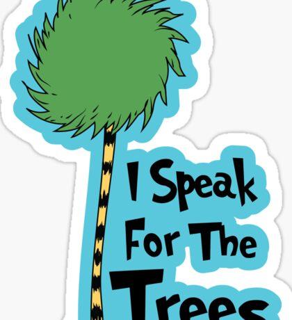 I Speak For The Trees Sticker