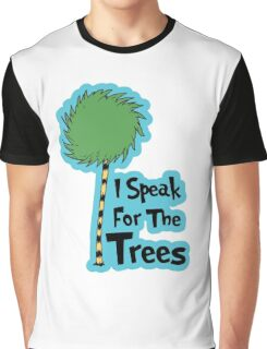 I Speak For The Trees Graphic T-Shirt