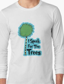 I Speak For The Trees Long Sleeve T-Shirt