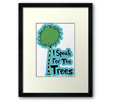 I Speak For The Trees Framed Print