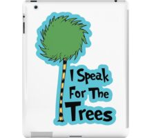 I Speak For The Trees iPad Case/Skin