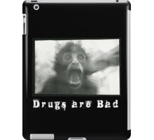 Drugs Are Bad iPad Case/Skin