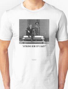 String Him Up I Say Unisex T-Shirt