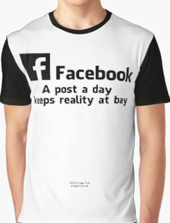 A Facebook Post A Day... Graphic T-Shirt