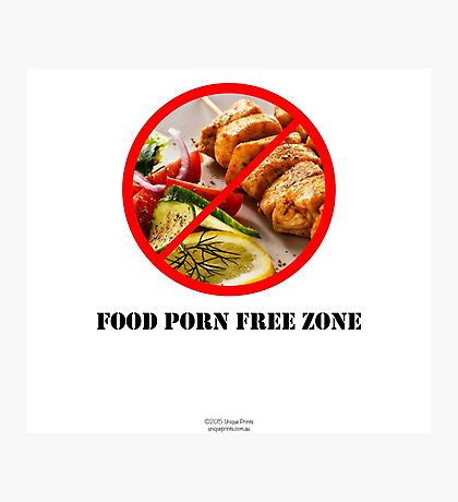 No To Food Porn Photographic Print