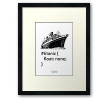 Geek Tee - CSS Jokes - Titanic Framed Print