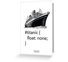 Geek Tee - CSS Jokes - Titanic Greeting Card