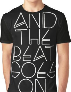 And The Beat Goes On (Black Version) Graphic T-Shirt