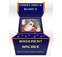 Crazy Uncle Blair's Basement Arcade Poster