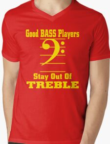 Good bass players-Stay out of treble T-Shirt