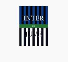 INTER or JUVE Unisex T-Shirt