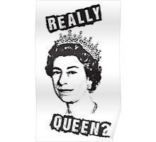 Really Queen Elizabeth? Poster