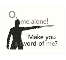 Quotes and quips - make you a sword of me Art Print