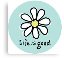 Life is Good Aqua Canvas Print