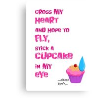 Quotes and quips - cupcake in my eye Canvas Print