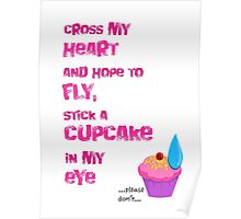 Quotes and quips - cupcake in my eye Poster