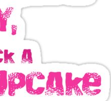 Quotes and quips - cupcake in my eye Sticker