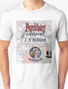 Psychiatry enslaves T-Shirt