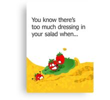 Miscellaneous - too much dressing... Canvas Print