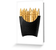 Bullet Fries Greeting Card