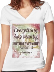 Everything Has Beauty - Confucius Quote Women's Fitted V-Neck T-Shirt