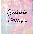 Suggs not Drugs by 4ogo Design