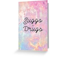 Suggs not Drugs Greeting Card