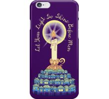 Let Your Light So Shine Before Men iPhone Case/Skin